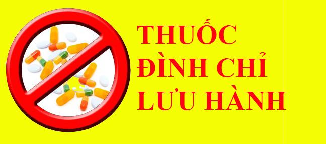 Bộ Y tế quyết định đình chỉ lưu hành thuốc trên thị trường Việt Nam