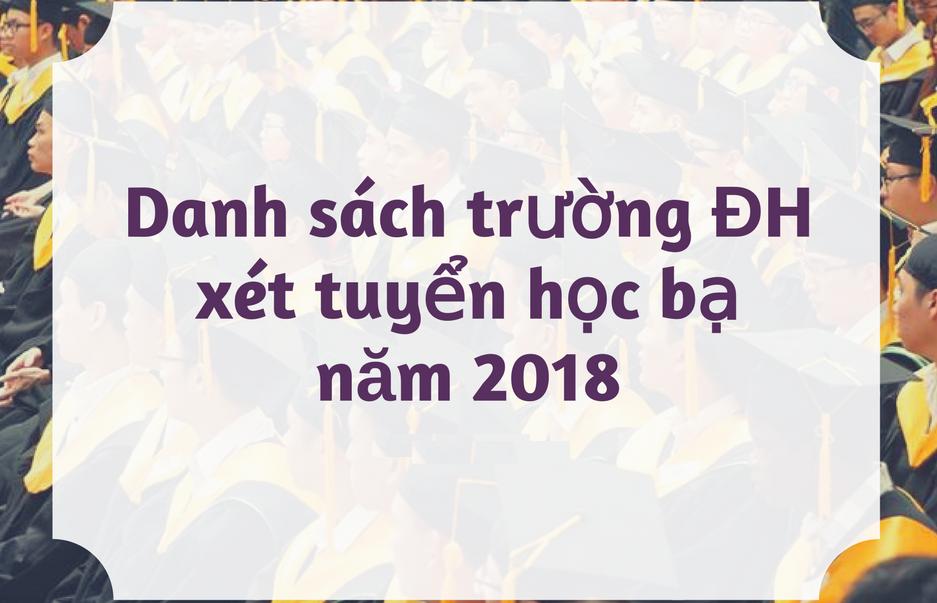 Cập nhật 127 trường ĐH xét tuyển bằng học bạ THPT năm 2018 mới nhất
