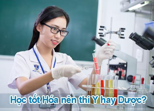 Hoc tot Hoa nen thi nganh Y hay Duoc