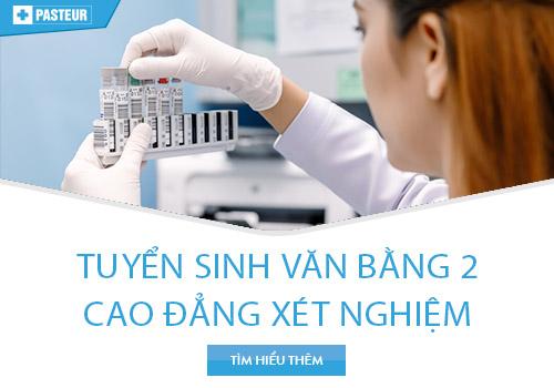 Trường Cao đẳng Y Dược Pasteur tuyển sinh Văn bằng 2 Cao đẳng Xét nghiệm