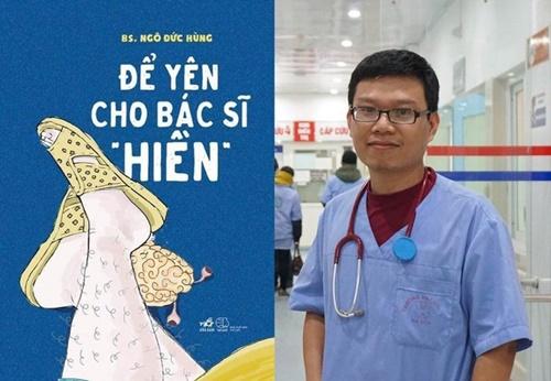 """Vì sao """"Để yên cho bác sĩ hiền"""" là cuốn sách gối đầu giường của ngành Y?"""