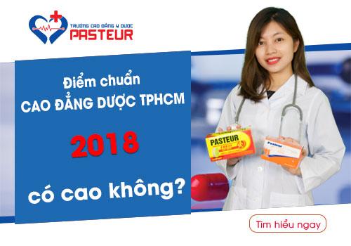 Điểm chuẩn Cao đẳng Dược TP.HCM năm 2018 như nào?