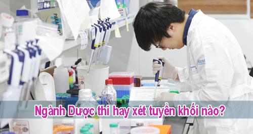 Ngành Dược sĩ thi hay xét tuyển khối nào?