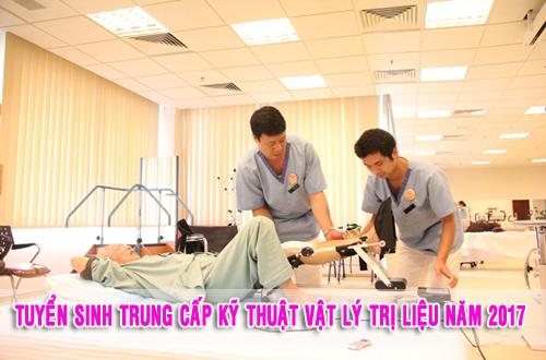 Tuyển sinh Trung cấp Kỹ thuật Vật lý trị liệu năm 2017